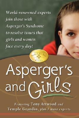 Asperger's and Girls By Attwood, Tony/ Grandin, Temple/ Bolick, Teresa/ Faherty, Catherine/ Iland, Lisa